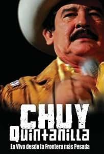 Chuy Quintanilla: En Vivo Desde La Frontera Mas Pesada