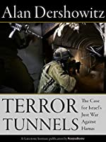 Terror Tunnels: The Case for Israel's Just War Against Hamas (English Edition)