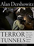 Terror Tunnels: The Case for Israels Just War Against Hamas