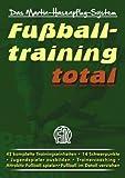 Fu�balltraining total: Das Martin-Hasenpflug-System
