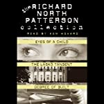 Richard North Patterson Value Collection: Eyes of a Child, The Lasko Tangent, and Degree of Guilt | Richard North Patterson