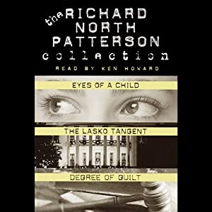 Richard North Patterson Value Collection: Eyes of a Child, The Lasko Tangent, and Degree of Guilt | [Richard North Patterson]