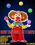 How To Juggle In 7 Days