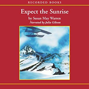 Expect the Sunrise | [Susan May Warren]