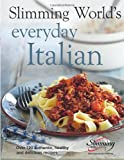 Slimming World Slimming World's Everyday Italian: Over 120 fresh, healthy and delicious recipes