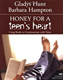 Honey for a Teen's Heart: Using Books to Communicate with Teens
