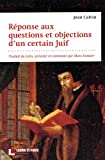 echange, troc Jean Calvin - Réponses aux questions et objections d'un certain Juif