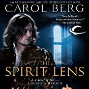 The Spirit Lens: A Novel of the Collegia Magica | [Carol Berg]