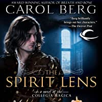 The Spirit Lens: A Novel of the Collegia Magica (       UNABRIDGED) by Carol Berg Narrated by David DeVries