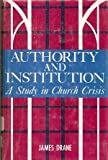 img - for Authority and institution; a study in Church crisis book / textbook / text book
