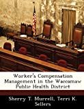 img - for Worker's Compensation Management in the Waccamaw Public Health District book / textbook / text book