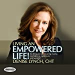 Living an Empowered Life | Denise Lynch