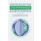 STATISTICS IN THE ENVIRONMENTAL AND EARTH SCIENCES                    NEW DEVELOPMENTS IN THEORY AND PRACTICEpar A.T.WALDEN & P.GUTTORP