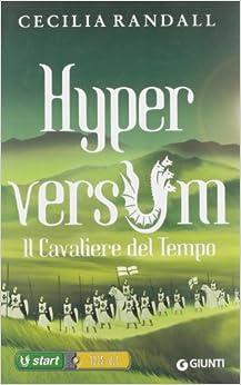 Il cavaliere del tempo. Hyperversum vol. 3 (Italian) Hardcover