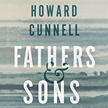 Fathers and Sons Audiobook by Howard Cunnell Narrated by James Lailey