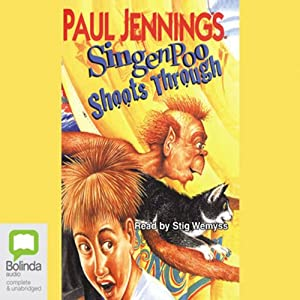 Singenpoo Shoots Through: The Singenpoo Series, Book 3 | [Paul Jennings]