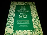 What Are the Theologians Saying Now?: A Retrospective on Several Decades (0870611941) by Hellwig, Monika K.