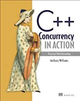 C++ Concurrency in Action: Practical Multithreading Front Cover