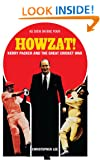 Howzat!: Kerry Packer and the Great Cricket War