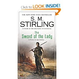 The Sword of the Lady: A Novel of the Change (Change Series) by S. M. Stirling