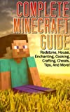 Complete Minecraft Guide (Inculdes Cooking Guide + Enchanting Guide + Crafting Guide)(FREE)