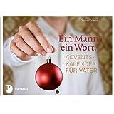 Ein Mann ein Wort: Adventskalender für Väter 2013