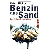 """Benzin aus Sand: Die Silan-Revolutionvon """"Peter Plichta"""""""