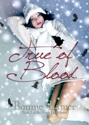 True of Blood (Witch Fairy Series) by Bonnie Lamer
