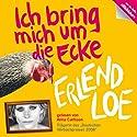 Ich bring mich um die Ecke Hörbuch von Erlend Loe Gesprochen von: Erlend Loe, Anna Carlson
