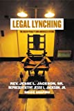 img - for Legal Lynching: The Death Penalty and America's Future by Jesse Jackson (2001-10-01) book / textbook / text book
