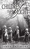 img - for Children of Light by Latimore James (2000-09-07) Paperback book / textbook / text book