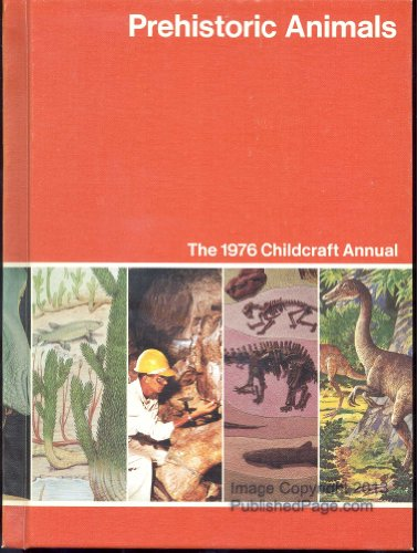 Childcraft Annual 1976: Prehistoric Animals, by World Book Encyclopedia