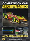 Competition Car Aerodynamics 2nd Edition: A Practical Handbook