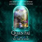 Queen Fae: NYC Mecca Series, Book 3 | Jaymin Eve,Leia Stone