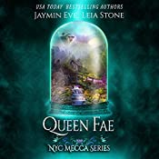 Queen Fae: NYC Mecca Series, Book 3 | Jaymin Eve, Leia Stone