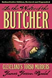 In the Wake of the Butcher: Cleveland's Torso Murders, Authoritative Edition, Revised and Expanded (Black Squirrel Booksy)