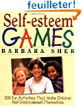 Self-Esteem Games: 300 Fun Activities...