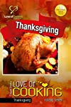 Thanksgiving Recipes: 29 Fast, Delicious And Easy Thanksgiving Recipes (Love Of Cooking Holiday Series)