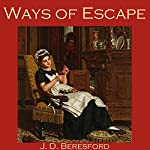 Ways of Escape | J. D. Beresford