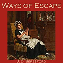 Ways of Escape Audiobook by J. D. Beresford Narrated by Cathy Dobson