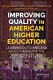 img - for Improving Quality in American Higher Education: Learning Outcomes and Assessments for the 21st Century book / textbook / text book