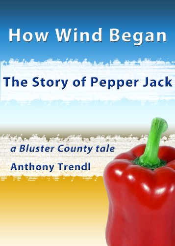 How Wind Began: The Story of Pepper Jack: A Bluster County Tale PDF
