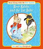 Brer Rabbit and the Tar Baby and Brer Fox and Mrs Goose: See and Say Storybook (Rebus Style) (Read Along with Me Brer Rabbit)