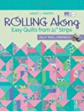 """Rolling Along: Easy Quilts from 2 1/2"""" Strips : Jelly Roll Friendly (156477841X) by Nancy J. Martin"""