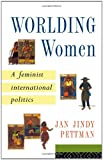 Worlding Women: A Feminist International Politics