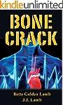 Bone Crack: A Medical Suspense Thrill...