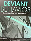 Deviant Behavior Crime, Conflict, and Interest Groups Fifth Edition