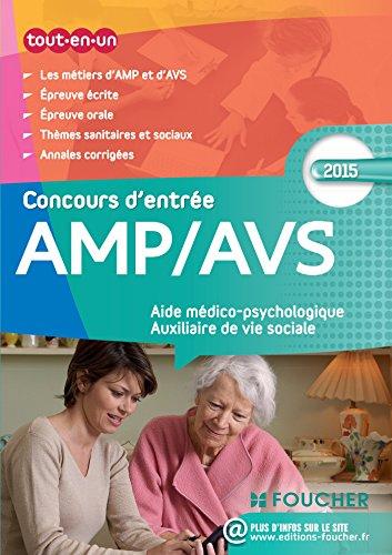 AMP AVS Aide médico-psychologique, et Auxiliaire de vie sociale les Concours d'entrée Concours 2015