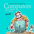 Computers - they drive us crazy! (Helen…