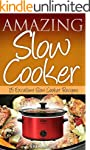 Amazing Slow Cooker: 15 Excellent Slo...